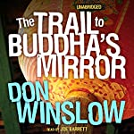 The Trail to Buddha's Mirror | Don Winslow