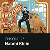 23: Naomi Klein |  How to Be Amazing with Michael Ian Black