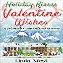 Holiday Kisses and Valentine Wishes: Love on Kissing Bridge Mountain, Book 2 Audiobook by Linda West Narrated by Kimberly O'Rourke