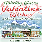 Holiday Kisses and Valentine Wishes: Love on Kissing Bridge Mountain, Book 2 | Linda West