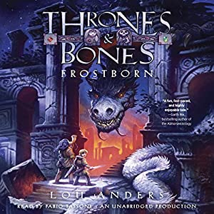 Frostborn: Thrones and Bones, Book 1 | [Lou Anders]