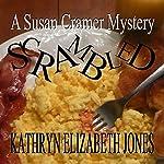 Scrambled: A Susan Cramer Mystery | Kathryn Elizabeth Jones