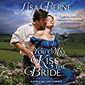 You May Kiss the Bride: The Penhallow Dynasty, Book 1 Audiobook by Lisa Berne Narrated by Carolyn Morris