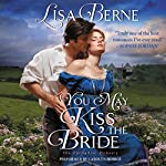 You May Kiss the Bride: The Penhallow Dynasty, Book 1 | Lisa Berne