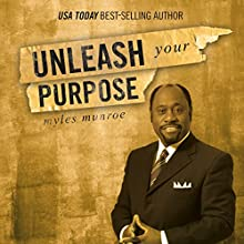 Unleash Your Purpose (       UNABRIDGED) by Myles Munroe Narrated by Andrew L. Barnes