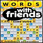 Words with Friends Game Guide |  HiddenStuff Entertainment