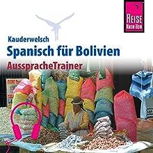 Spanisch für Bolivien (Reise Know-How Kauderwelsch AusspracheTrainer) Hörbuch von Britta Horstmann, García Zacarias Gesprochen von: Eduardo Villaseñor-Orosco, Kerstin Belz
