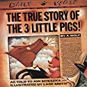 The True Story of the Three Little Pigs (       UNABRIDGED) by Jon Scieszka Narrated by Paul Giamatti