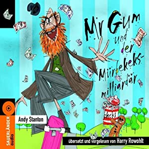 Mr Gum und der Mürbekeksmilliardär Hörbuch