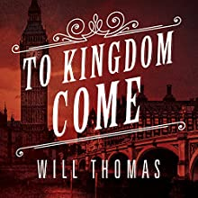 To Kingdom Come: Barker & Llewelyn Series, Book 2 Audiobook by Will Thomas Narrated by Antony Ferguson