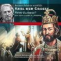 Karl der Große: Vater Europas? Hörbuch von Jens Fieback, Joerg G. Fieback Gesprochen von: Reiner Schöne, Cordula Trantow
