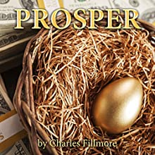 Prosper (       UNABRIDGED) by Charles Fillmore Narrated by Marc Spears