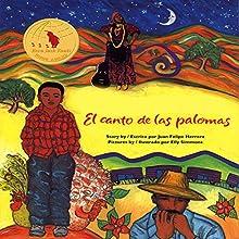 El Canto de las Palomas Audiobook by Juan Felipe Herrera Narrated by Juan Felipe Herrera