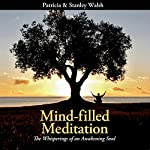 Mind-filled Meditation: The Whisperings of an Awakening Soul | Stanley Walsh,Patrica Walsh