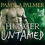 Hunger Untamed: Feral Warriors, Book 5 | Pamela Palmer