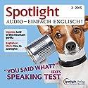 Spotlight Audio- Speaking test. 2/2015: Englisch lernen Audio - Mündliches Englisch Hörbuch von  div. Gesprochen von:  div.