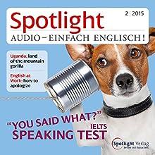 Spotlight Audio- Speaking test. 2/2015: Englisch lernen Audio - Mündliches Englisch (       ungekürzt) von div. Gesprochen von: div.