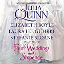 Four Weddings and a Sixpence: An Anthology Audiobook by Julia Quinn, Elizabeth Boyle Narrated by To Be Announced