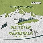 Die Toten von der Falkneralm: Mein erster Fall | Miroslav Nemec