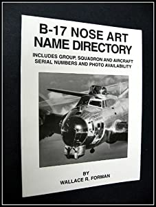 B17 Nose Art Name Directory Amazonde Wallace R Forman