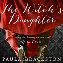 The Witch's Daughter: Shadow Chronicles, Book 1 (       UNABRIDGED) by Paula Brackston Narrated by Marisa Calin