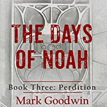 Perdition: The Days of Noah, Book Three (       UNABRIDGED) by Mark Goodwin Narrated by Kevin Pierce