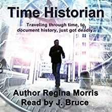 Time Historian Audiobook by Regina Morris Narrated by J. Bruce