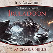 Iruladoon: A Tale from The Legend of Drizzt (       UNABRIDGED) by R. A. Salvatore Narrated by Michael Chiklis