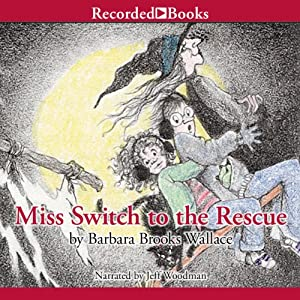 Miss Switch to the Rescue: Miss Switch, Book 2 | [Barbara Brooks Wallace]