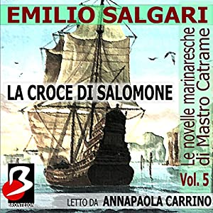 Le Novelle Marinaresche, Vol. 5: La Croce di Salomone [The Seafaring Novels, Vol. 5: The Cross of Solomon] Audiobook