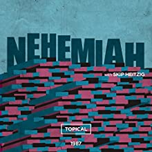 16 Nehemiah - Topical - 1987 (       UNABRIDGED) by Skip Heitzig Narrated by Skip Heitzig