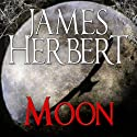 Moon (       UNABRIDGED) by James Herbert Narrated by Jonathan Keeble
