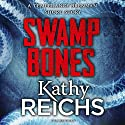 Swamp Bones: A Temperance Brennan Short Story Audiobook by Kathy Reichs Narrated by Katherine Borowitz