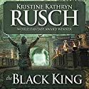 The Black King: Black Throne, Book 2 Audiobook by Kristine Kathryn Rusch Narrated by Peter Ganim