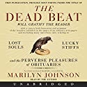The Dead Beat Audiobook by Marilyn Johnson Narrated by Marilyn Johnson