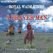 A Braver Man | Royal Wade Kimes
