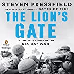 The Lion's Gate: On the Front Lines of the Six Day War | Steven Pressfield