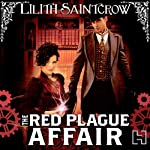 The Red Plague Affair: Bannon and Clare, Book 2 (       UNABRIDGED) by Lilith Saintcrow Narrated by Jane Collingwood