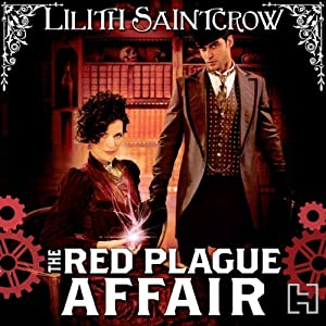 The Red Plague Affair: Bannon and Clare, Book 2 | [Lilith Saintcrow]