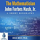 The Mathematician John Forbes Nash Jr.: A Short Biography: 30 Minute Book Series, Book 16 Hörbuch von Doug West Gesprochen von: Gregory Diehl