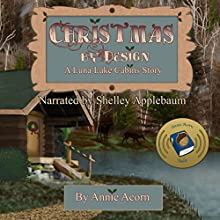 Christmas by Design: Luna Lake Cabins Stories, Book 2 Audiobook by Annie Acorn Narrated by Shelley Applebaum