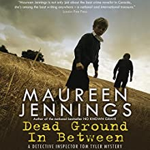 Dead Ground in Between Audiobook by Maureen Jennings Narrated by Roger Clark