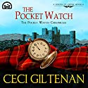 The Pocket Watch: The Pocket Watch Chronicles Hörbuch von Ceci Giltenan Gesprochen von: Paul Woodson