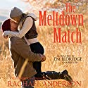 The Meltdown Match Audiobook by Rachael Anderson Narrated by Em Eldridge