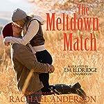 The Meltdown Match   Rachael Anderson