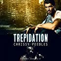 The Zombie Chronicles: Trepidation: Apocalypse Infection Unleashed, Book 7 Audiobook by Chrissy Peebles Narrated by Mikael Naramore