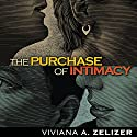 The Purchase of Intimacy Audiobook by Viviana Z. Zelizer Narrated by Susan Bennett