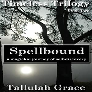 Spellbound: Timeless Trilogy, Book Two | [Tallulah Grace]