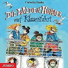 Die wilden Hühner auf Klassenfahrt Hörbuch von Cornelia Funke Gesprochen von: Cornelia Funke