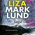 Jagd Audiobook by Liza Marklund Narrated by Bernd Hölscher